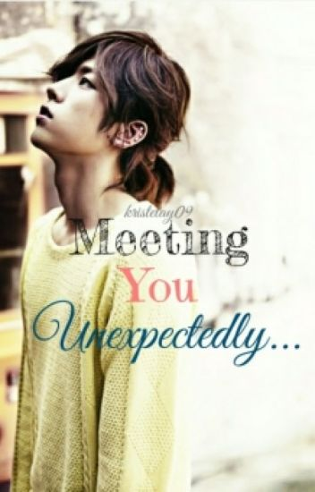 Meeting YOU Unexpectedly (Infinite Sungyeol Fanfic)