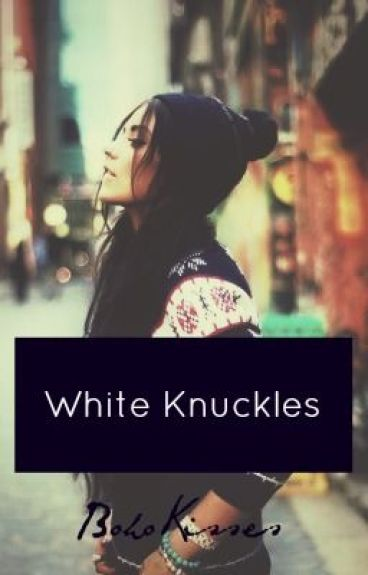 White Knuckles by BohoKisses