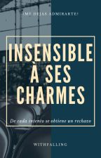 Insensible à ses charmes - SHORTFIC (AU) by WithFalling