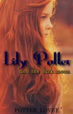 Lily Potter and the Cycles of the Moon. {Year One} [EDITING] by Potter_lovee
