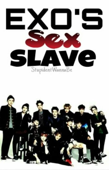 EXO's SEX SLAVE (ON-GOING)