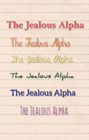 The Jealous Alpha✔️ by Greekmyths27