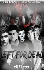 Left For Dead:	A One Direction Horror by xRileyx