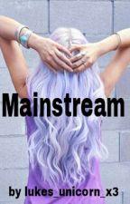 Mainstream (*pausiert*) by Lori_Stood