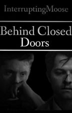 Behind Closed Doors || A Destiel AU by InterruptingMoose