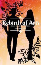 The Rebirth the Arts by Teacheraxie