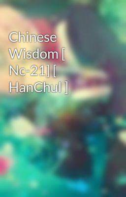 Chinese Wisdom [ Nc-21] [ HanChul ]