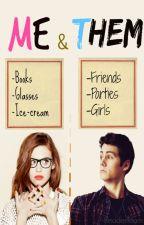 Me & Them [Pausada indefinidamente] by ReaderTeam