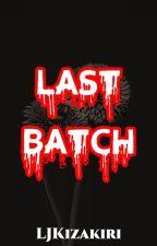 Last Batch by Roxas_KingdomHearts