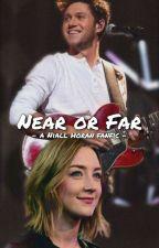Near or Far - Niall Horan by ainawrites