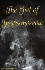 The Girl of Yestermorrow by BubblyBlubFish