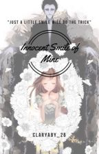 Innocent Smile of Mine...   (Pitch Black love story) (COMPLETED) by ClaryAby_26