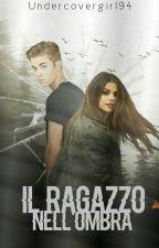 Il Ragazzo Nell'Ombra ||Justin Bieber & Selena Gomez by Undercovergirl94