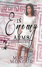 In Enemy Arms (#7) by MistyMoncur