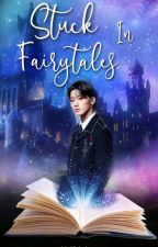 Stuck in Fairytales- Twice x male reader by ZAKY14