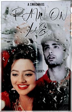 Rain on me - A SwaSan Two Shot by lucky03m