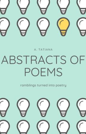 Abstracts of Poems by tiawritessometimes