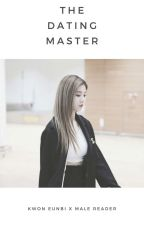 The Dating Master | Kwon Eunbi x Male Reader by Yenalogy