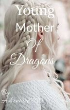 Young Mother of Dragons by Adventure200