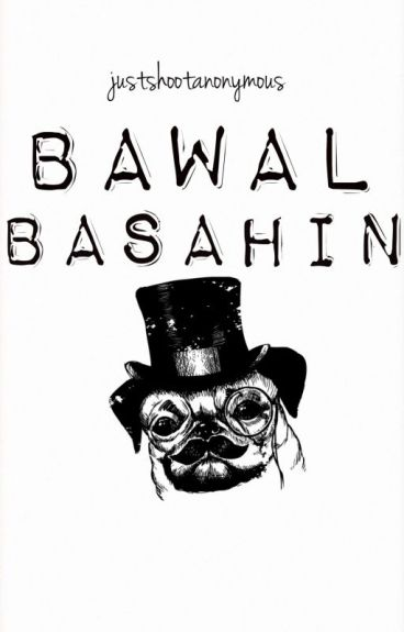 BAWAL BASAHIN by JustShootAnonymous