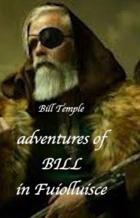 adventures of Bill in Fuiolluisce by BillTemple1957