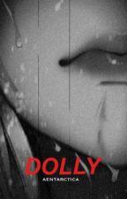 Dolly | Yandere Teacher x F.Reader by aentarctica