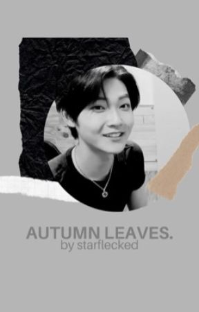 AUTUMN LEAVES. ✓ by starflecked