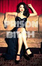 PRISON BITCH (Completed) √ by Jennala16