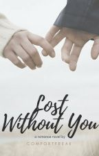Lost Without You by comfortfreak
