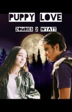 Puppy Love (Zombies 2 Wyatt Lykensen) by neonbltchcites