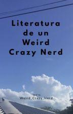L I T E R A T U R A   O F   A   W E I R D   C R A Z Y   N E R D  by weird_crazy_nerd