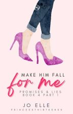 P&L 4: Make Him Fall For Me [COMPLETED] by PrincessThirteen00