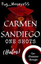 (Hiatus, Closed)Carmen Sandiego One Shots  by Pug_Moneyz55
