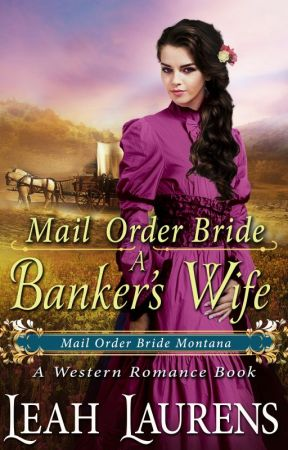 Mail Order Bride: A Banker's Wife (#1, Brides of Montana Historical Romance) by lealaurensbooks