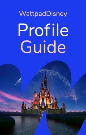 Profile Guide by WattpadDisney