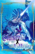 Stalker × Villain by kinmiko