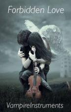Forbidden Love by VampireInstruments