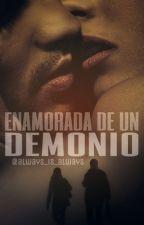 ENAMORADA DE UN DEMONIO by always_is_always