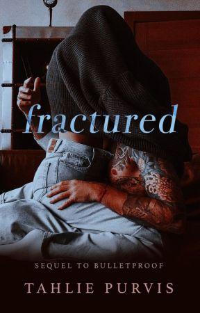 Fractured (Bulletproof One-Shot) by TahliePurvis
