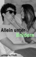 Allein unter Brüdern by xHerzlosx