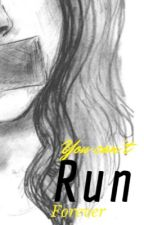 You Can't Run Forever by Subject-391780