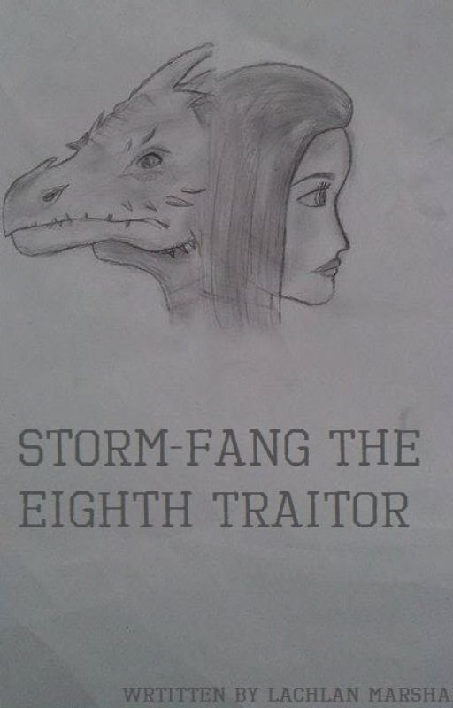 Storm-Fang: The Eight Traitors by LachlanCookieMonstaa