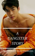 A Gangster Story by talklikeaboss