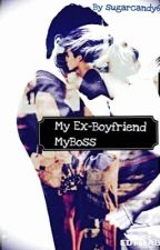 My Ex-Boyfriend, My Boss. (YourStoryIndia) by Sugarcandy6