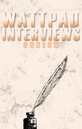 Wattpad Interviews by SukiDa