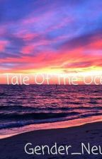 The Tale Of The Ocean by Gender_Neutral