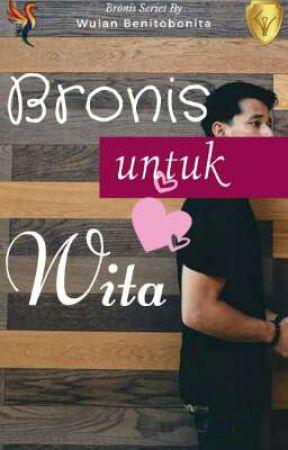 Bronis untuk Wita [ Bronis Series Magnificent Universe] by Benitobonita
