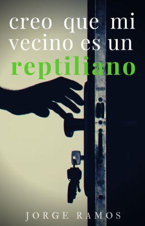 Creo que mi vecino es un reptiliano by Jorge1270