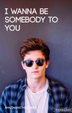 I wanna be Somebody to you... by AmazingFaithIsOnFire