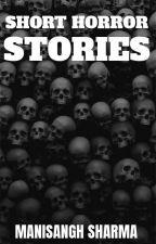 Short Horror Stories by ManisanghSharma